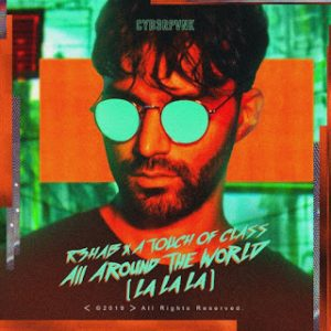 R3HAB x A Touch Of Class - All Around The World (La La La