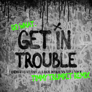 Dimitri Vegas Like Mike X Vini Vici Get In Trouble So What Timmy Original Mix Electro House Music Edm Boost Zippyshare